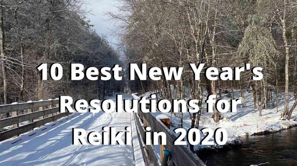 10 Best New Year's Resolution for Reiki in 2020